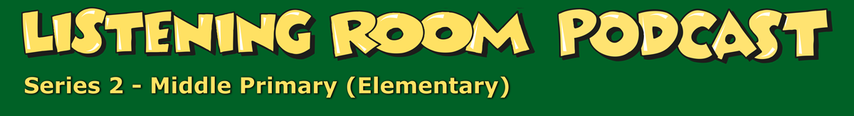 Listening Room Podcast for Middle Primary Elementary
