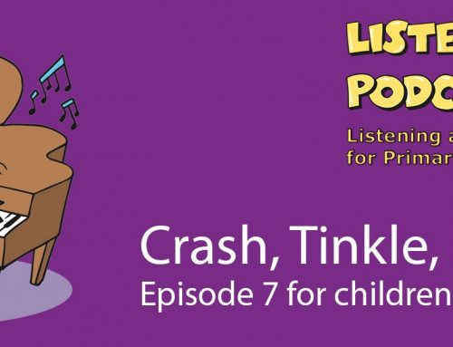 The Listening Room Podcast – Series 1 Episode 7 – Crash Tinkle Plunk Toot